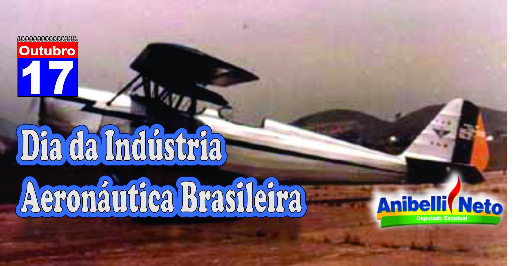 Dia da Indústria Aeronáutica Brasileira.